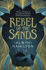 Rebel of the Sands by Alwyn Hamilton